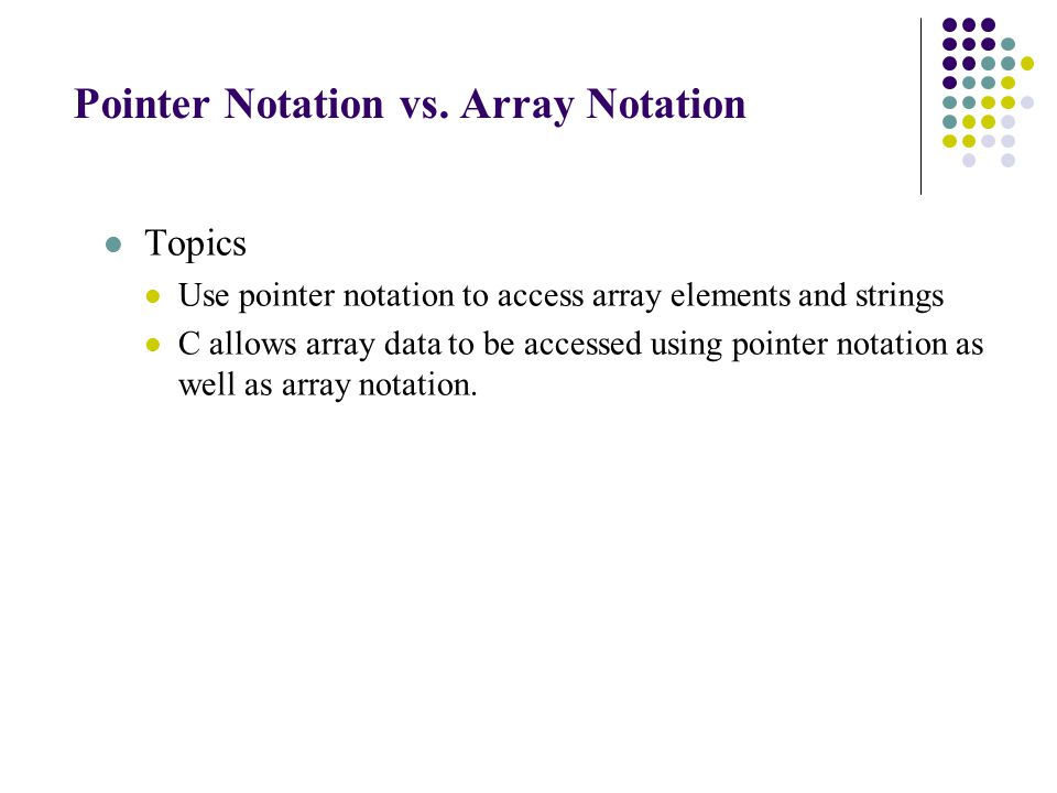 Pointer Notation vs.