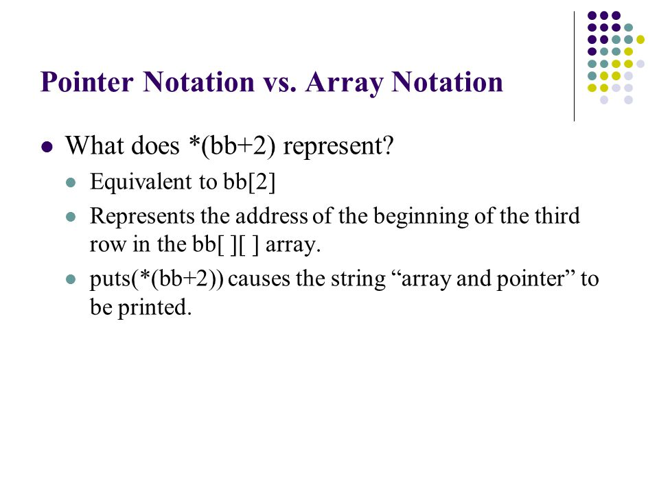 Pointer Notation vs. Array Notation What does *(bb+2) represent.