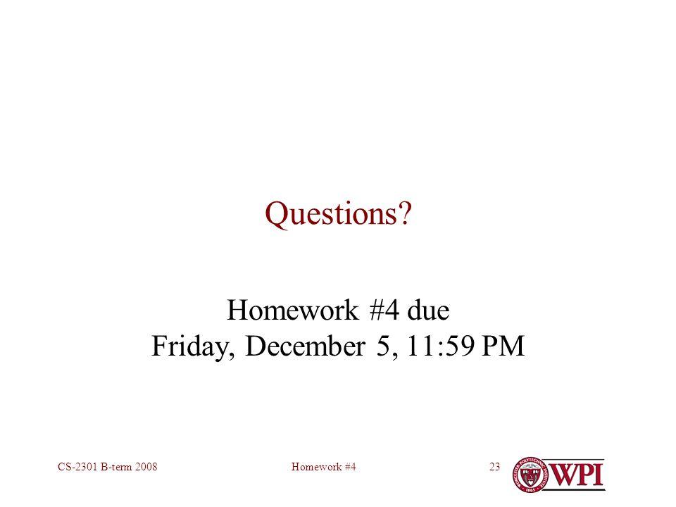 Homework #4CS-2301 B-term 200823 Questions? Homework #4 due Friday, December 5, 11:59 PM