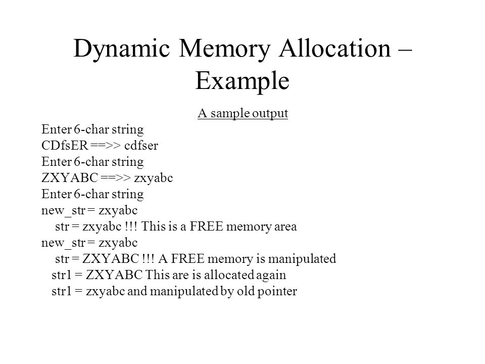 1D Arrays Fixed (on stack) and Dynamic (on Heap) array are treated exactly the same, accept declaration and allocation: Allocation - For dynamic:For fixed: int *vec;int vec[100]; /* that s it */ vec = (int*) malloc(sizeof(int)*100); Access: vec[70]=1;or*(vec+70) = 1; Initialization example: (Inefficient) for (i=0; i<100;i++) vec[i]=0; int *ptr = vec; int *end = vec + 99; *end = 0; /*or end = vec+100*/ while (ptr !=end) *ptr++=0; Passing to a function Function prototype: void func(int *ptr); or void func(int ptr[]); Function call: func(vect);