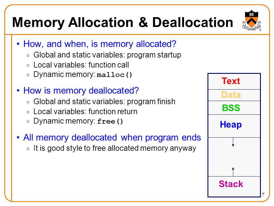 17 Memory Allocation & Deallocation How, and when, is memory allocated?  Global and static variables: program startup  Local variables: function cal
