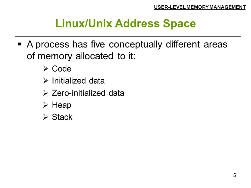 5 Linux/Unix Address Space  A process has five conceptually different areas of memory allocated to it:  Code  Initialized data  Zero-initialized d