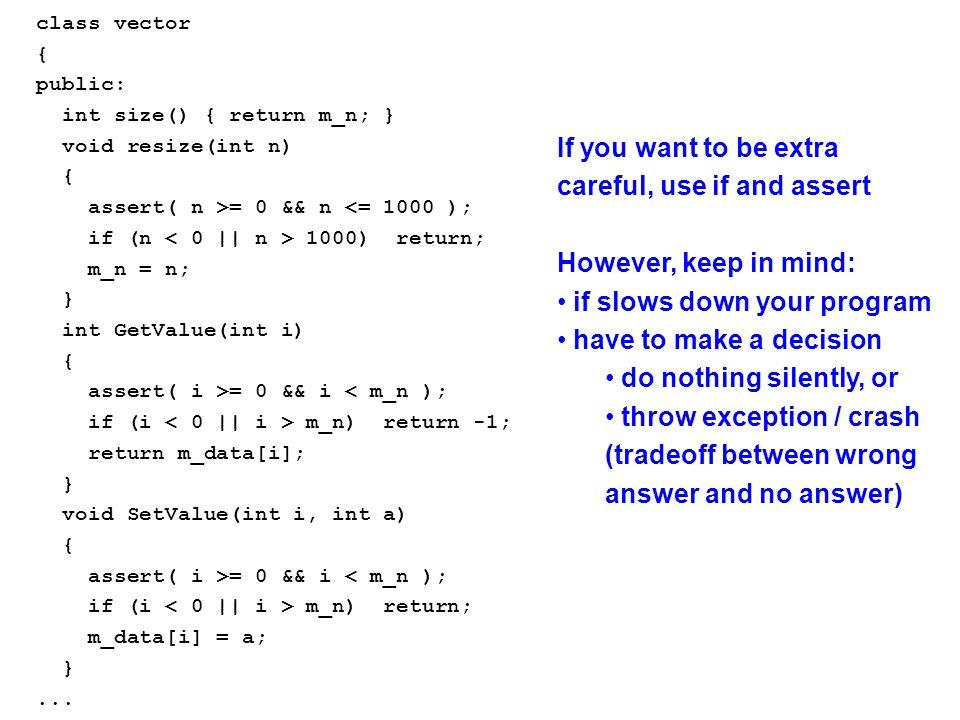 class vector { public: int size() { return m_n; } void resize(int n) { assert( n >= 0 && n <= 1000 ); if (n 1000) return; m_n = n; } int GetValue(int i) { assert( i >= 0 && i < m_n ); if (i m_n) return -1; return m_data[i]; } void SetValue(int i, int a) { assert( i >= 0 && i < m_n ); if (i m_n) return; m_data[i] = a; }...