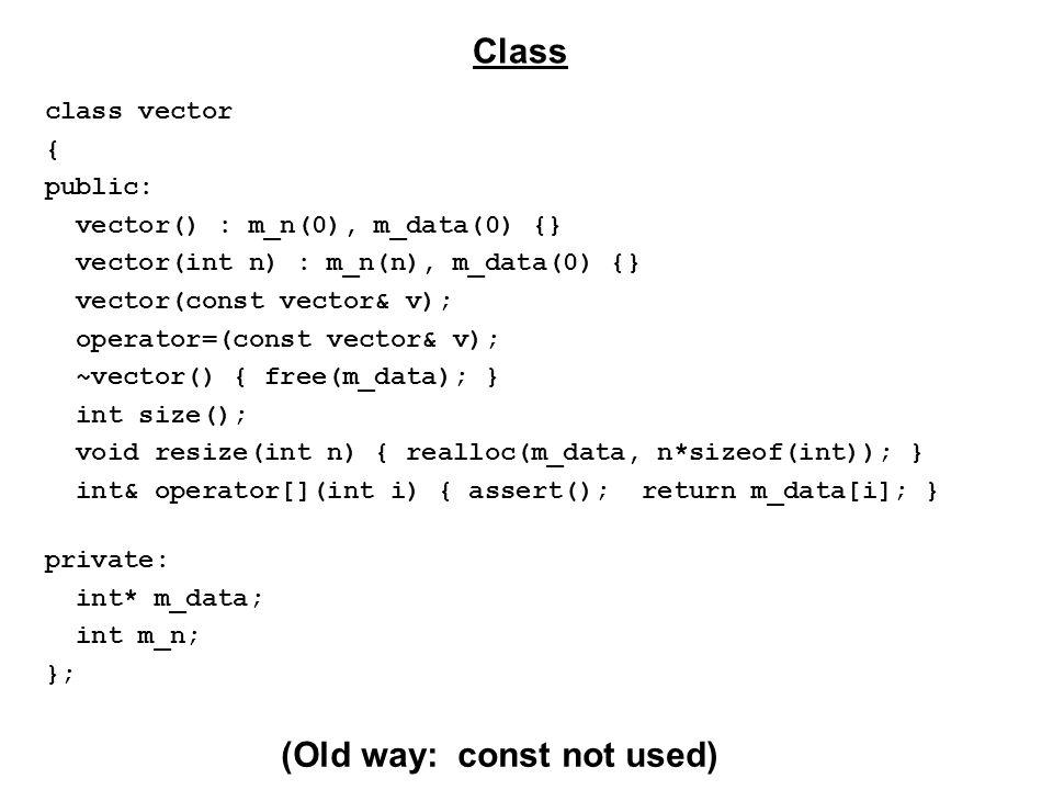 class vector { public: vector() : m_n(0), m_data(0) {} vector(int n) : m_n(n), m_data(0) {} vector(const vector& v); operator=(const vector& v); ~vect