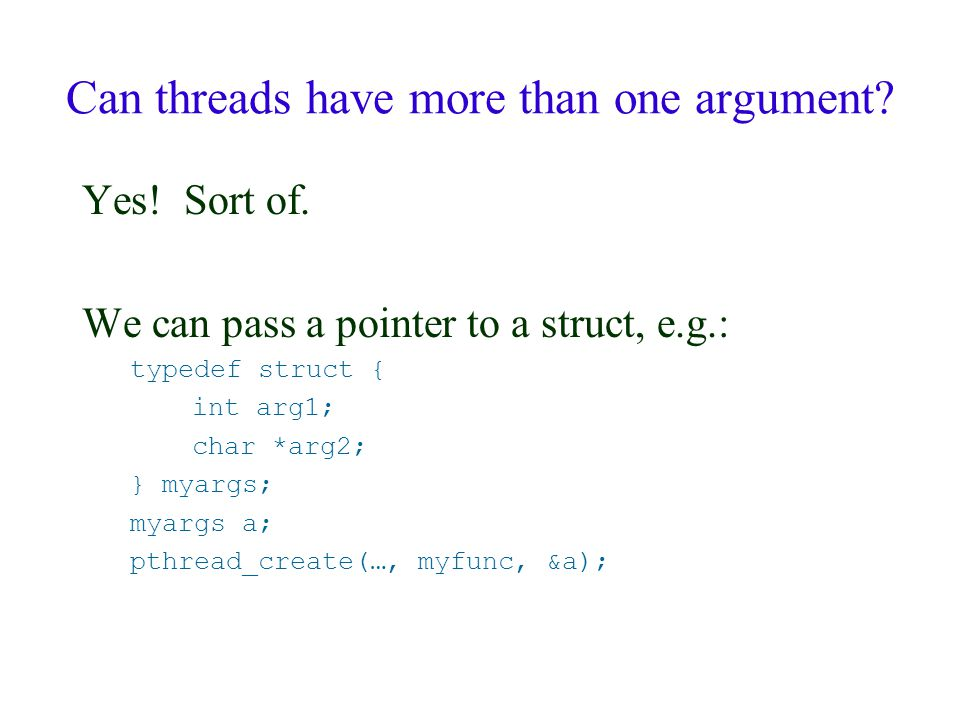 Can threads have more than one argument. Yes. Sort of.