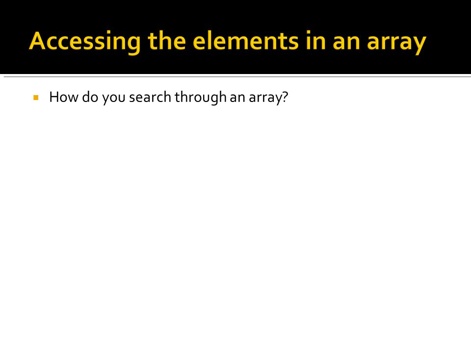  How do you search through an array