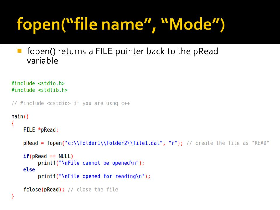  fopen() returns a FILE pointer back to the pRead variable