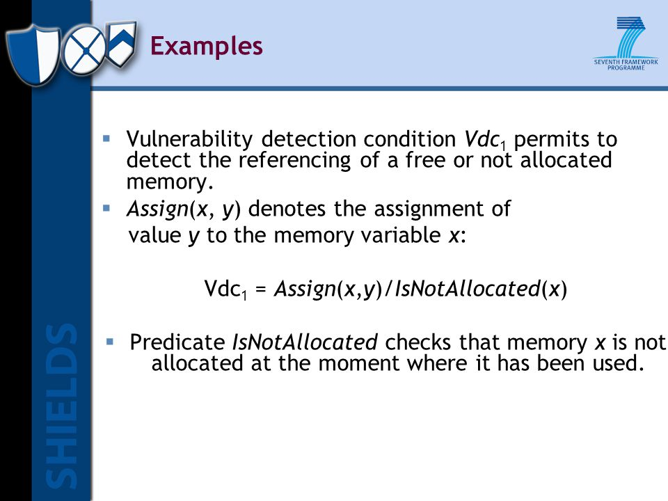 Examples  Vulnerability detection condition Vdc 1 permits to detect the referencing of a free or not allocated memory.