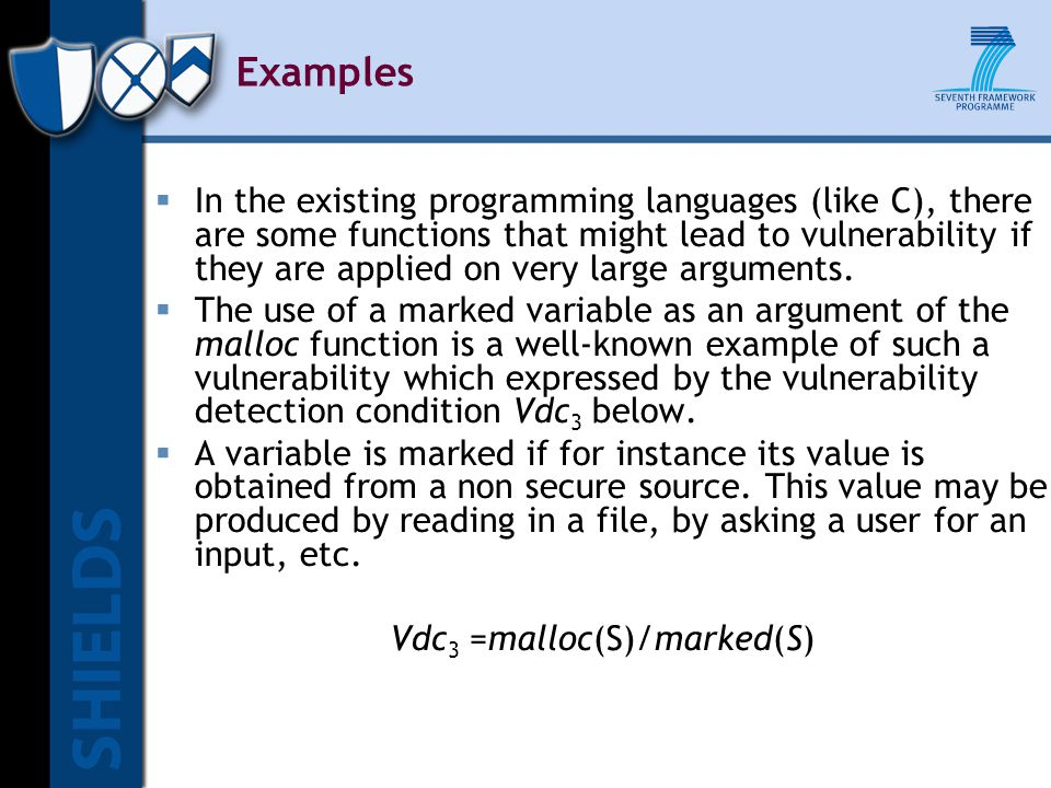 Examples  In the existing programming languages (like C), there are some functions that might lead to vulnerability if they are applied on very large