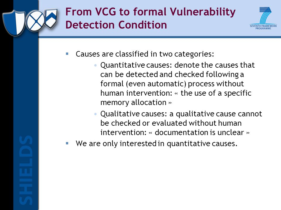 From VCG to formal Vulnerability Detection Condition  Causes are classified in two categories: Quantitative causes: denote the causes that can be det