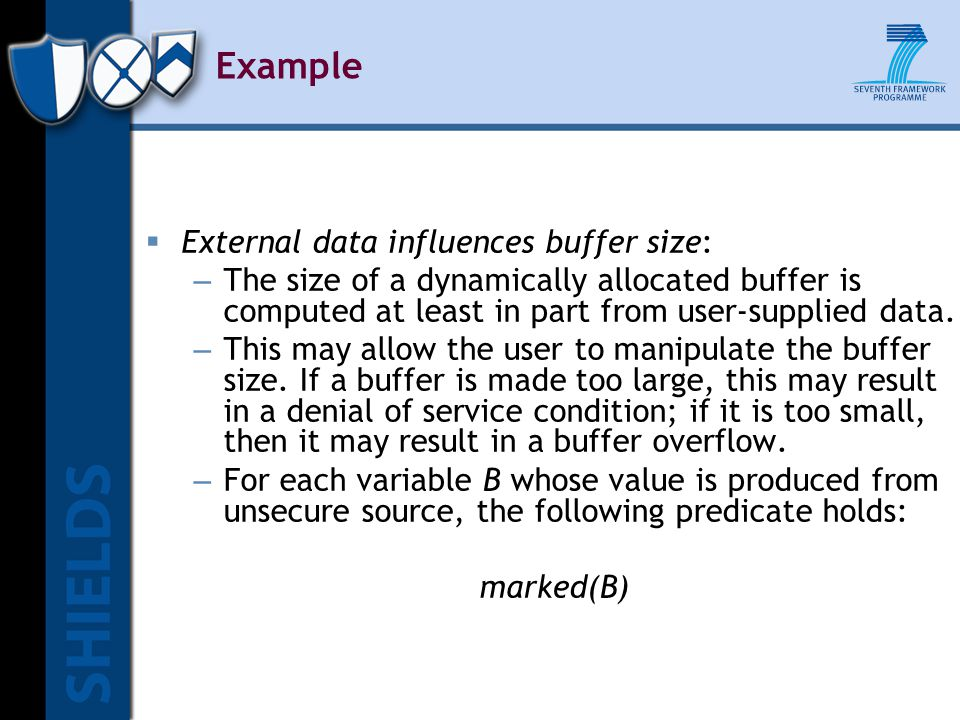  External data influences buffer size: – The size of a dynamically allocated buffer is computed at least in part from user-supplied data.
