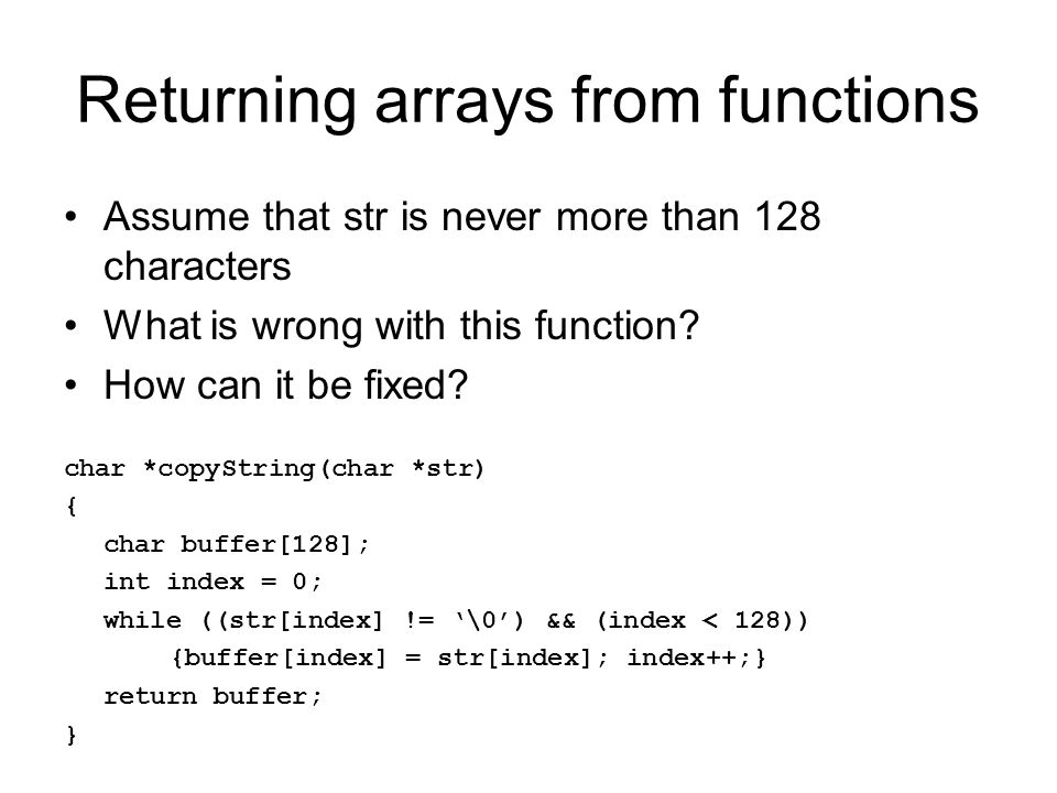 Returning arrays from functions Assume that str is never more than 128 characters What is wrong with this function.