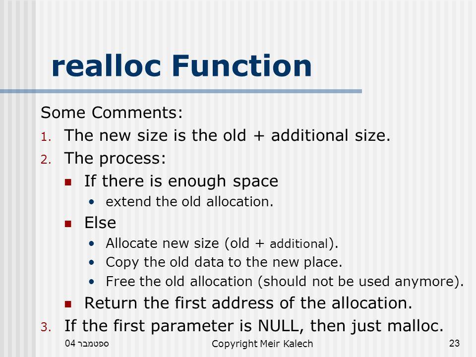 ספטמבר 04Copyright Meir Kalech23 realloc Function Some Comments: 1.