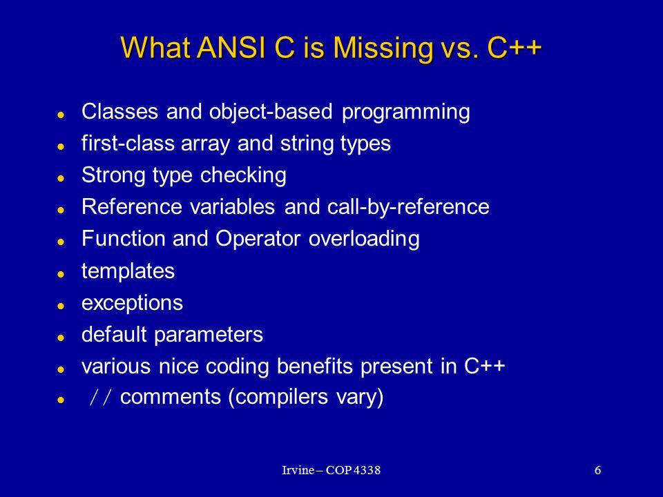 Irvine – COP 43386 What ANSI C is Missing vs.