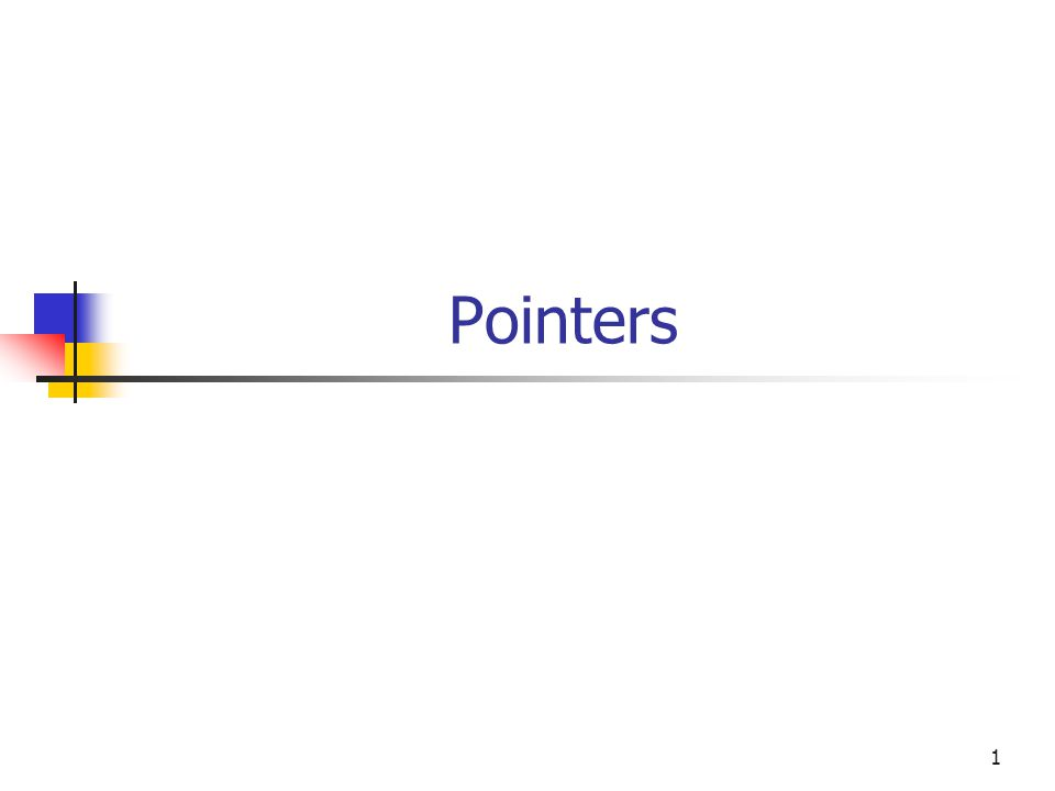 1 Pointers