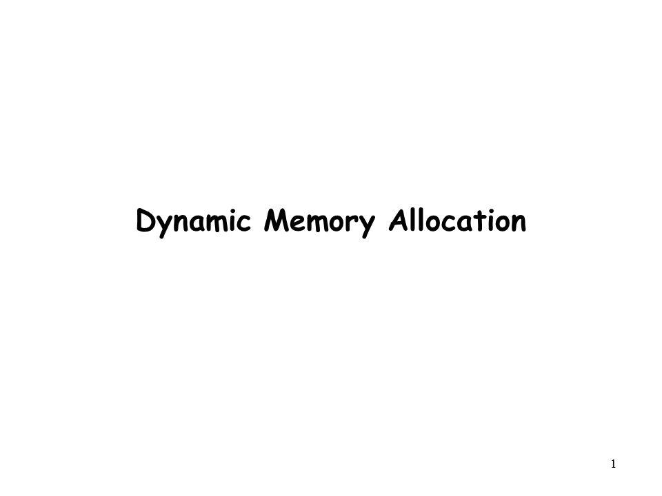 1 Dynamic Memory Allocation