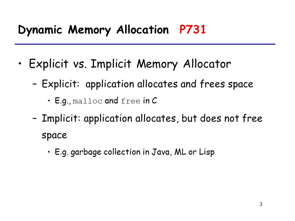 3 Dynamic Memory Allocation P731 Explicit vs.