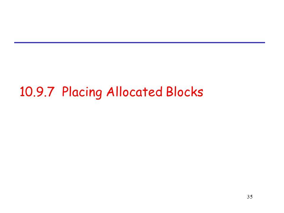35 10.9.7 Placing Allocated Blocks