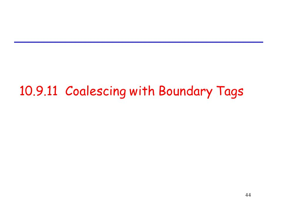 44 10.9.11 Coalescing with Boundary Tags