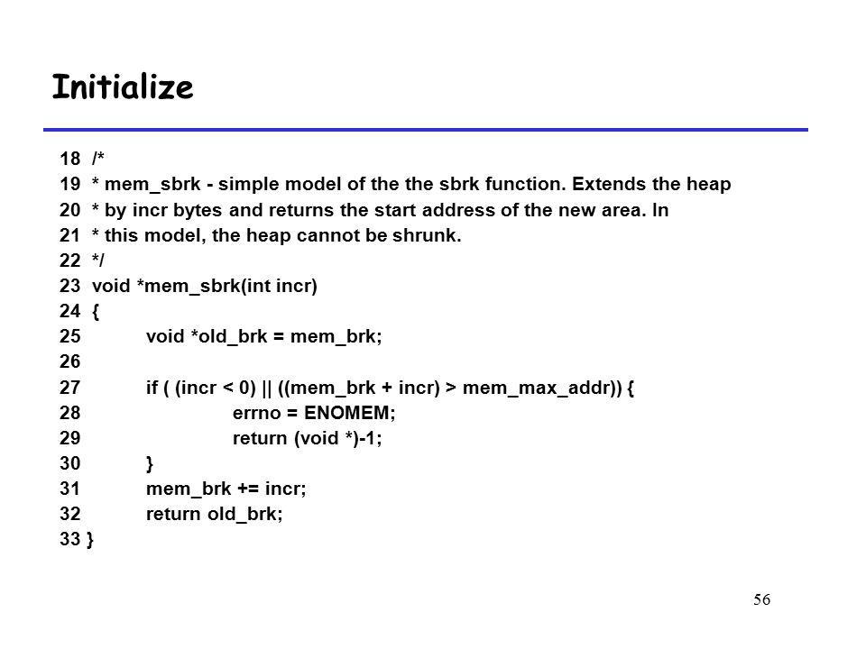 56 18 /* 19 * mem_sbrk - simple model of the the sbrk function.