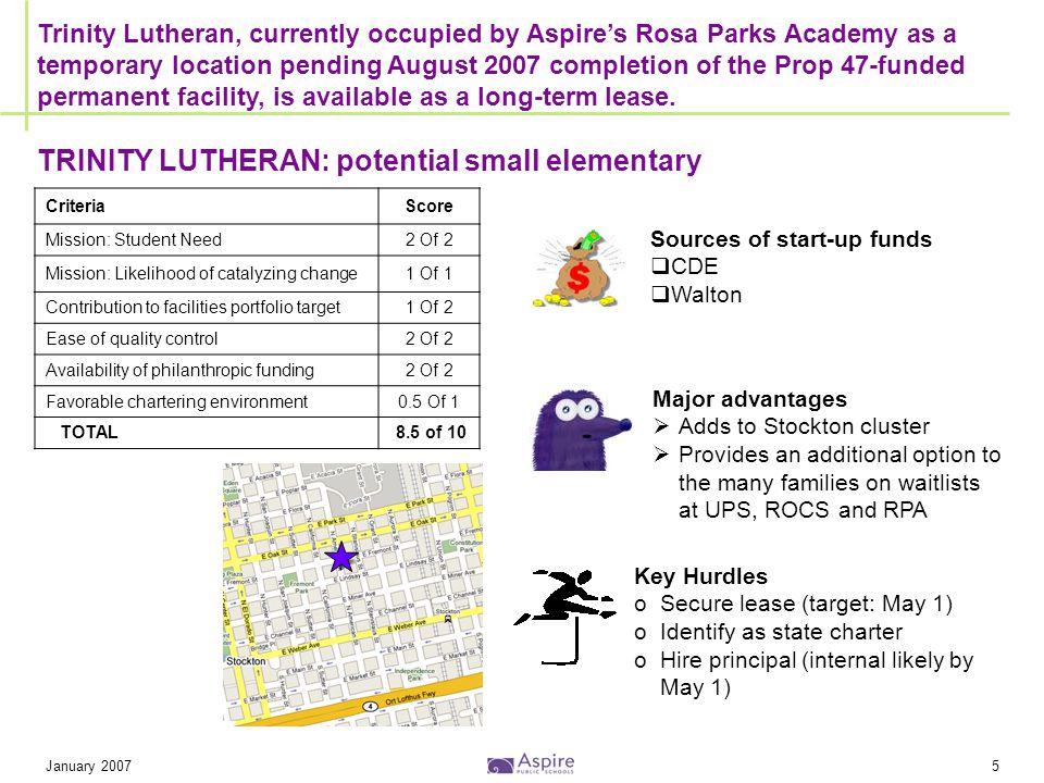 January 20075 TRINITY LUTHERAN: potential small elementary Trinity Lutheran, currently occupied by Aspire's Rosa Parks Academy as a temporary location