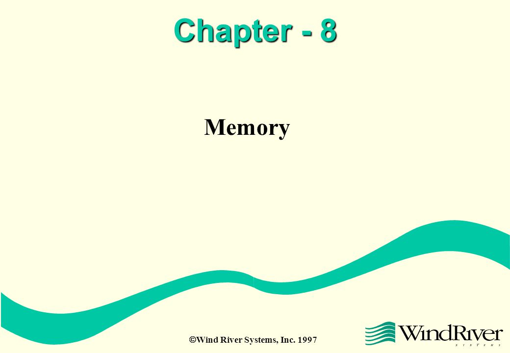  Wind River Systems, Inc. 1997 Chapter - 8 Memory