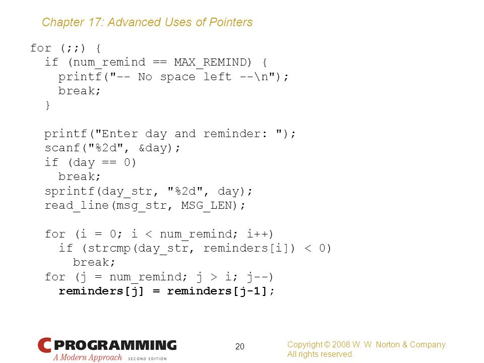 Chapter 17: Advanced Uses of Pointers for (;;) { if (num_remind == MAX_REMIND) { printf(