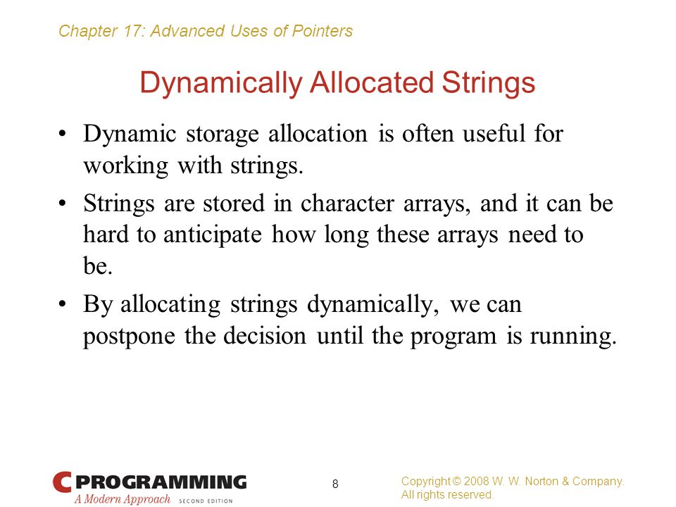Chapter 17: Advanced Uses of Pointers Flexible Array Members (C99) Occasionally, we'll need to define a structure that contains an array of an unknown size.