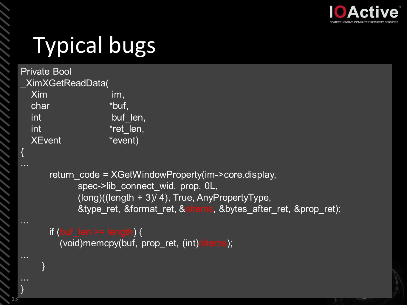 Typical bugs 14 static char * ReadInFile(_Xconst char *filename) { register int fd, size;...