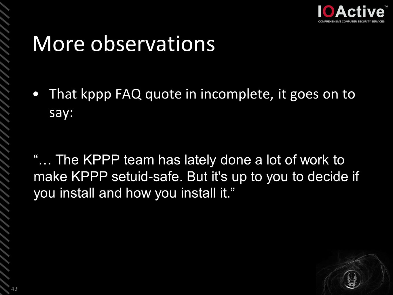 That kppp FAQ quote in incomplete, it goes on to say: 43 … The KPPP team has lately done a lot of work to make KPPP setuid-safe.