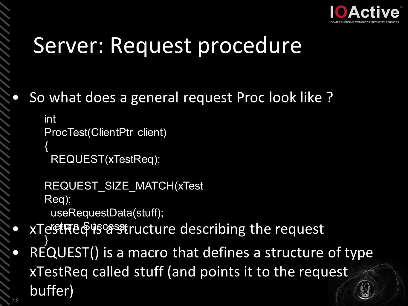 Server: Request procedure So what does a general request Proc look like .
