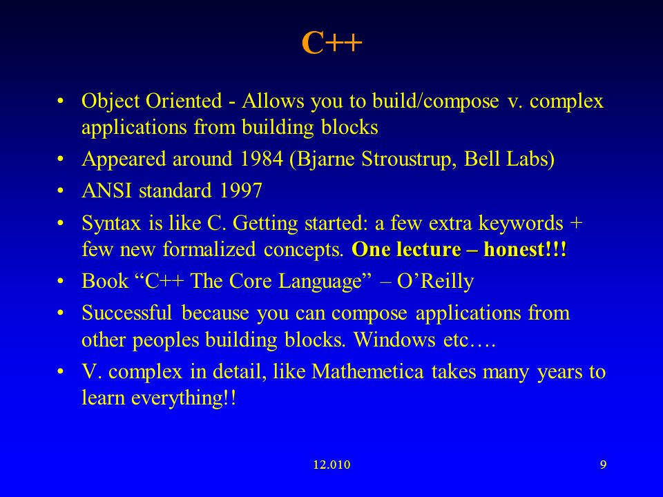 12.0109 C++ Object Oriented - Allows you to build/compose v.