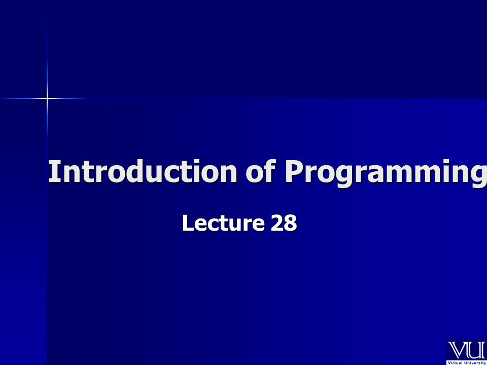 Introduction of Programming Lecture 28