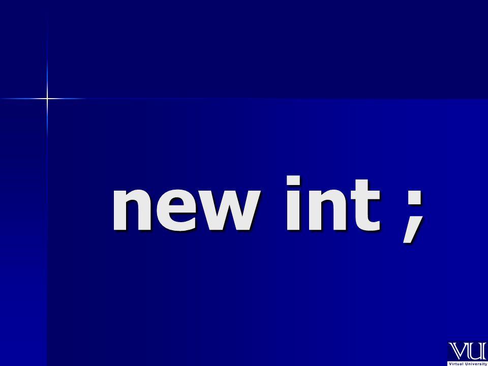 new int ;