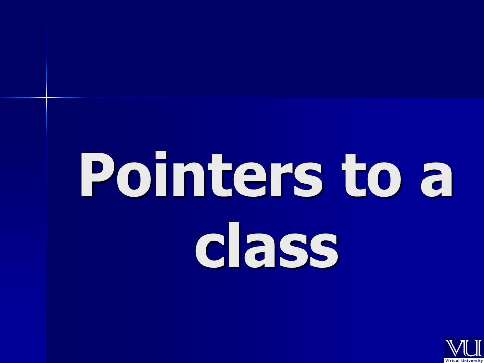 Pointers to a class