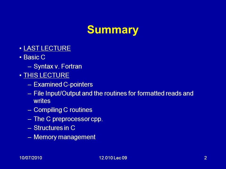10/07/201012.010 Lec 092 Summary LAST LECTURE Basic C –Syntax v.