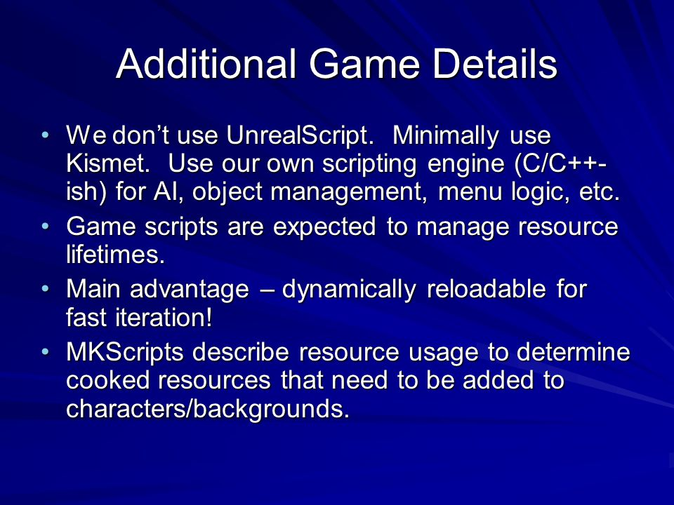 Additional Game Details We don't use UnrealScript.