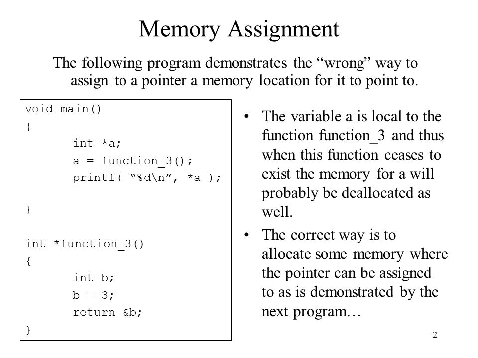 2 Memory Assignment The following program demonstrates the wrong way to assign to a pointer a memory location for it to point to.