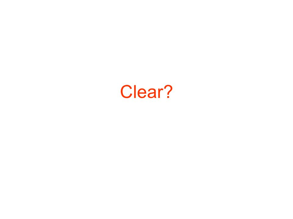 Clear?