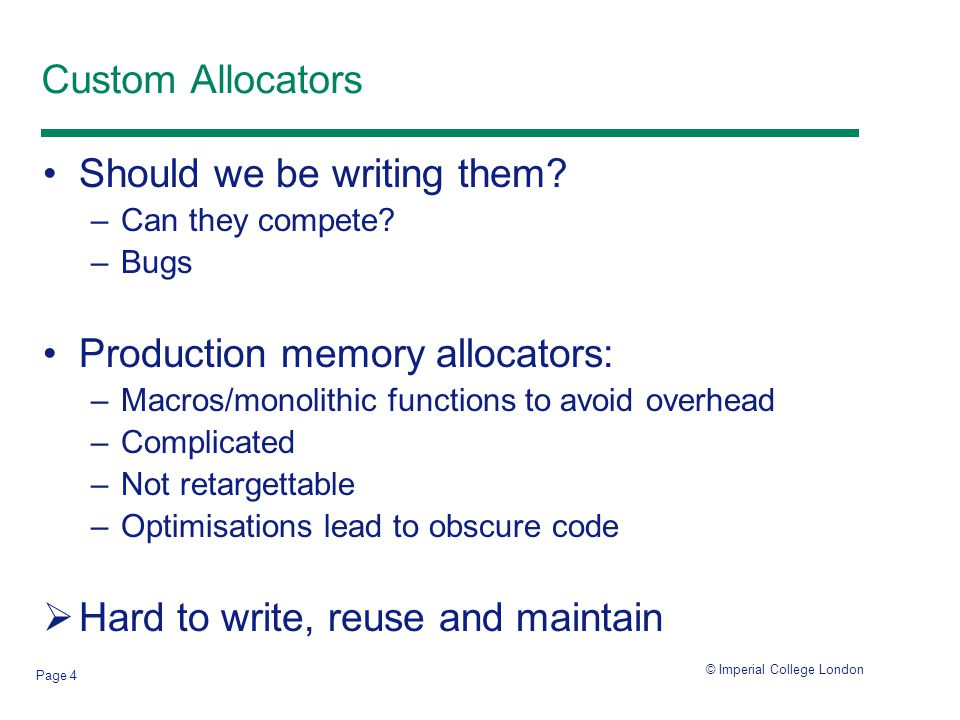 © Imperial College London Page 4 Custom Allocators Should we be writing them.