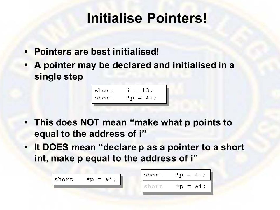 Initialise Pointers.  Pointers are best initialised.