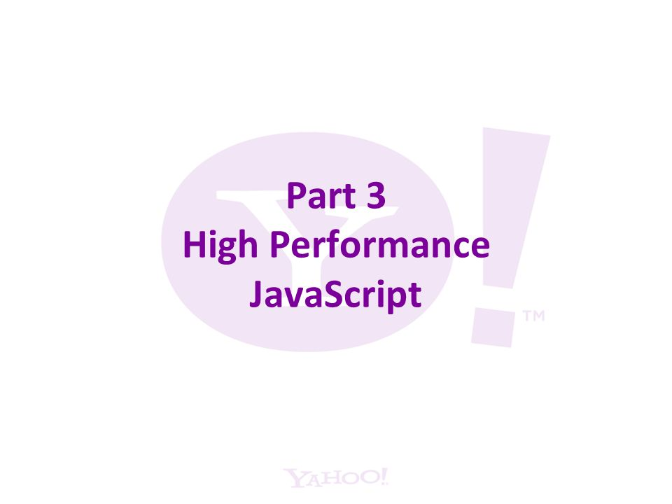 Part 3 High Performance JavaScript