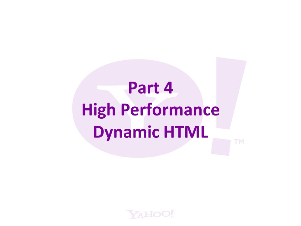 Part 4 High Performance Dynamic HTML