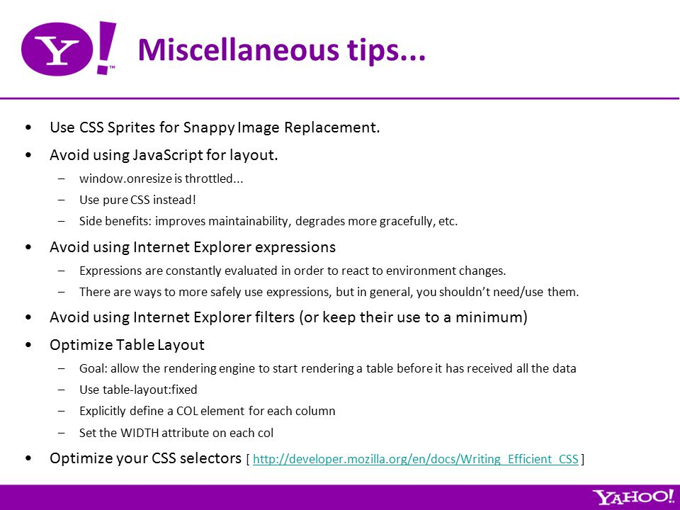 Miscellaneous tips... Use CSS Sprites for Snappy Image Replacement.