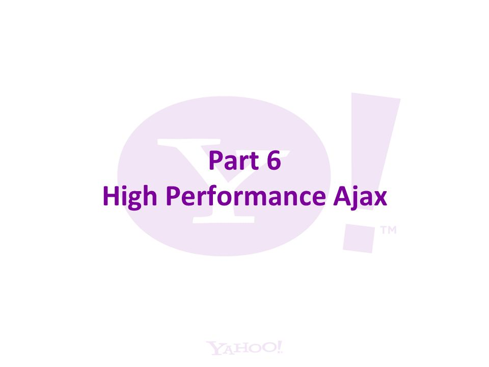 Part 6 High Performance Ajax