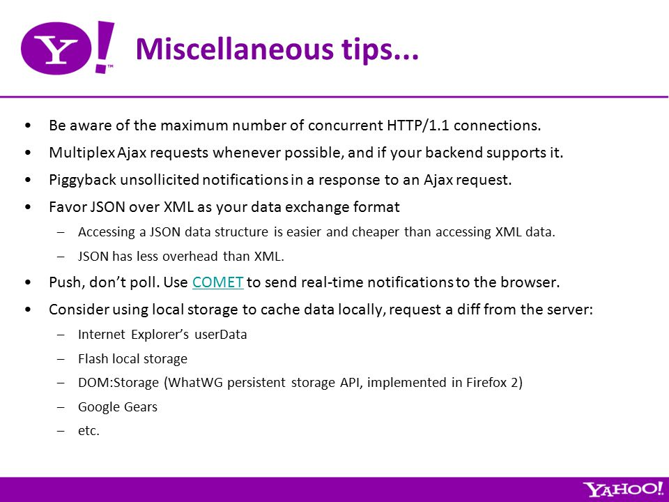 Miscellaneous tips... Be aware of the maximum number of concurrent HTTP/1.1 connections.