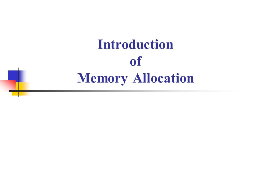 Introduction of Memory Allocation