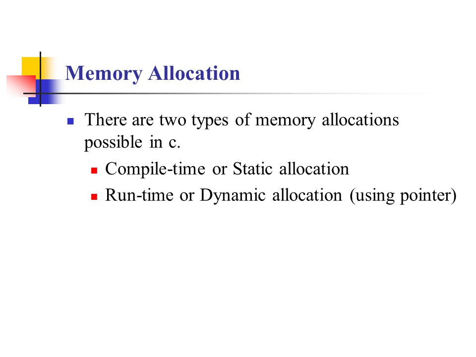 Compile-Time In the first type of allocations, the required amount of memory is allocated to the program element at the start of the program.