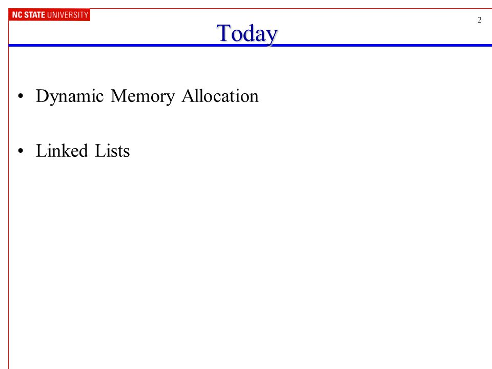 2Today Dynamic Memory Allocation Linked Lists