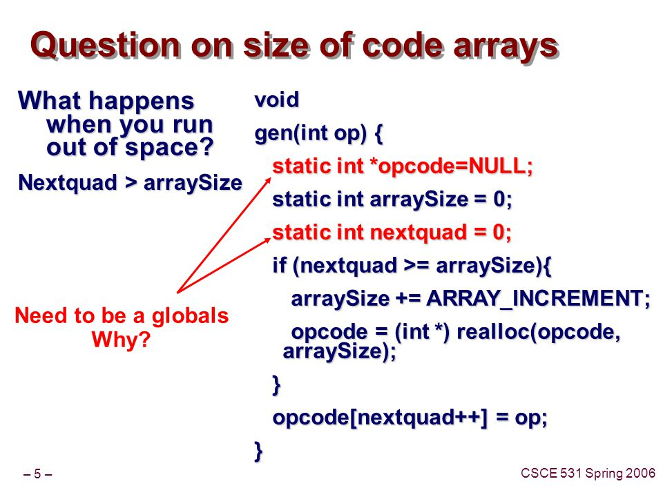 – 5 – CSCE 531 Spring 2006 Question on size of code arrays What happens when you run out of space.